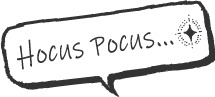 Hocus Pocus...